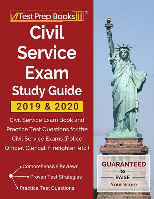 Civil Service Exam Study Guide 2019 & 2020: Civil Service Exam Book and Practice Test Questions for the Civil Service Exams (Police Officer, Clerical, Cover Image