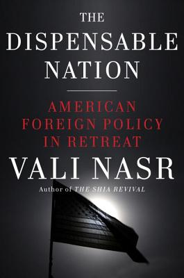 The Dispensable Nation: American Foreign Policy in Retreat Cover Image