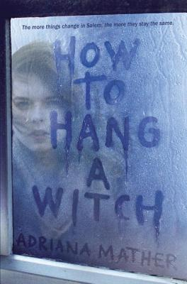 To Hang a Witch by Adriana Mather