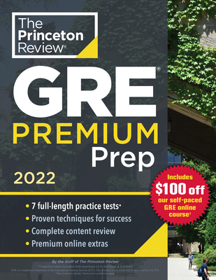 Princeton Review GRE Premium Prep, 2022: 7 Practice Tests + Review & Techniques + Online Tools (Graduate School Test Preparation) Cover Image
