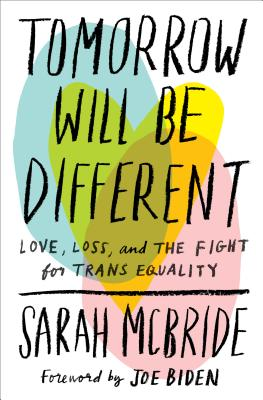 Tomorrow Will Be Different: Love, Loss, and the Fight for Trans Equality Cover Image
