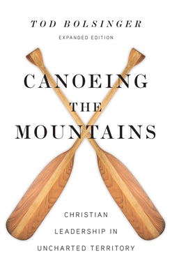 Canoeing the Mountains: Christian Leadership in Uncharted Territory Cover Image