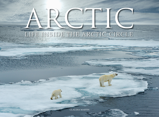 Arctic: Life Inside the Arctic Circle Cover Image
