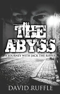 The Abyss: A Journey with Jack the Ripper Cover Image