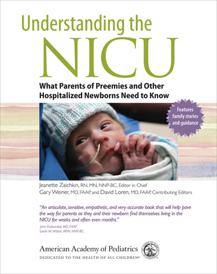 Understanding the NICU: What Parents of Preemies and other Hospitalized Newborns Need to Know Cover Image