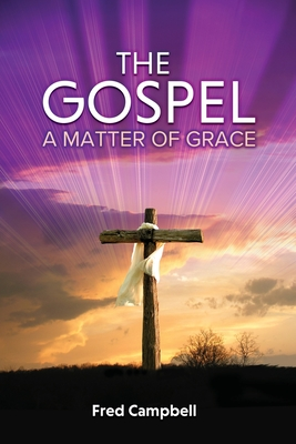 The Gospel: A Matter of Grace Cover Image