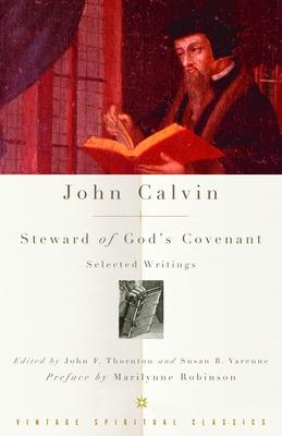 John Calvin: Steward of God's Covenant: Selected Writings Cover Image