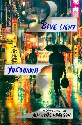 Blue Light Yokohama: A Crime Novel Cover Image