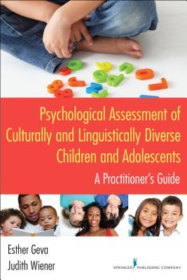 Psychological Assessment of Culturally and Linguistically Diverse Children and Adolescents: A Practitioner's Guide Cover Image