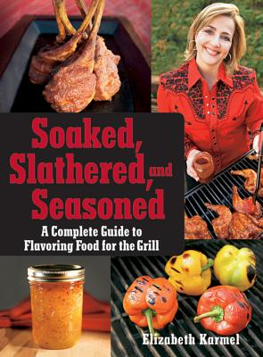 Soaked, Slathered, and Seasoned Cover