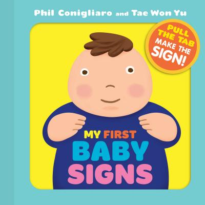 My First Baby Signs: (Baby Sign Language Book, Pull Tabs, Early Vocabulary, First Words) Cover Image