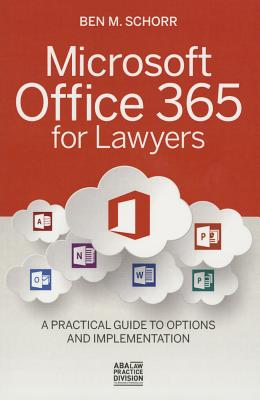 Microsoft Office 365 for Lawyers: A Practical Guide to Options and Implementation Cover Image