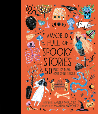 A World Full of Spooky Stories: 50 Tales to Make Your Spine Tingle Cover Image