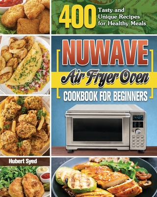 NuWave Air Fryer Oven Cookbook for Beginners Cover Image
