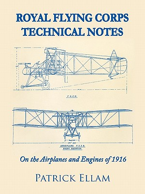 Royal Flying Corps Technical Notes: On the Airplanes and Engines of 1916 Cover Image