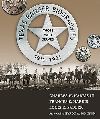 Texas Ranger Biographies: Those Who Served, 1910-1921 Cover Image