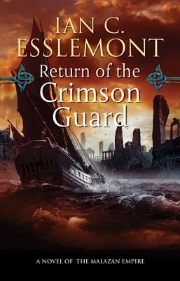 Return of the Crimson Guard: A Novel of the Malazan Empire (Novels of the Malazan Empire #2) Cover Image