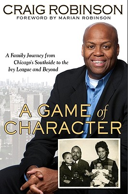 A Game of Character: A Family Journey from Chicago's Southside to the Ivy League and Beyond Cover Image