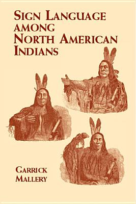 Sign Language Among North American Indians (Native American) Cover Image