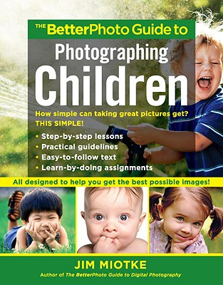 The Betterphoto Guide to Photographing Children Cover