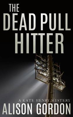 DEAD PULL HITTERGordon, Alison