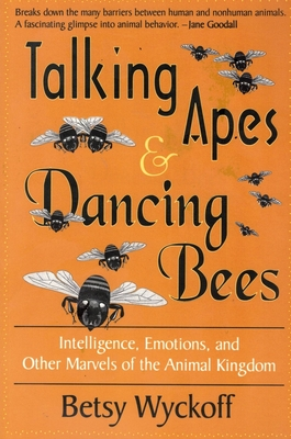 Talking Apes and Dancing Bees Cover