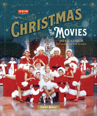 Christmas in the Movies: 30 Classics to Celebrate the Season (Turner Classic Movies) Cover Image