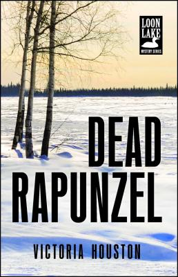 Dead Rapunzel (A Loon Lake Mystery #15) Cover Image