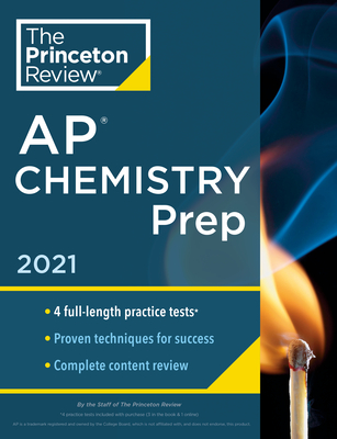 Princeton Review AP Chemistry Prep, 2021: 4 Practice Tests + Complete Content Review + Strategies & Techniques (College Test Preparation) Cover Image