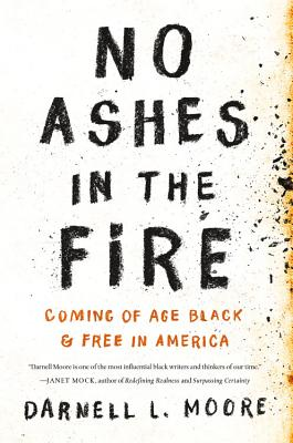 No Ashes in the Fire: Coming of Age Black and Free in America Cover Image