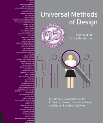 Universal Methods of Design Expanded and Revised: 125 Ways to Research Complex Problems, Develop Innovative Ideas, and Design Effective Solutions Cover Image