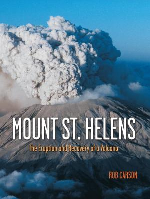 Mount St Helens: The Eruption and Recovery of a Volcano Cover Image