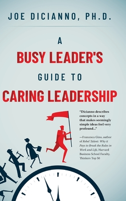 A Busy Leader's Guide for Caring Leadership Cover Image
