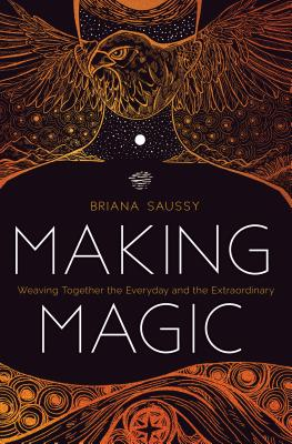 Making Magic: Weaving Together the Everyday and the Extraordinary Cover Image