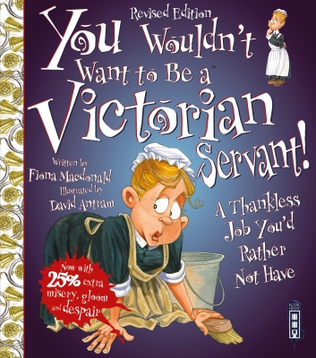 You Wouldn't Want to Be a Victorian Servant Cover Image