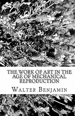 The Work of Art in the Age of Mechanical Reproduction Cover Image