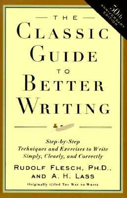 The Classic Guide to Better Writing: Step-by-Step Techniques and Exercises to Write Simply, Clearly and Correctly Cover Image