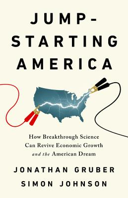 Jump-Starting America: How Breakthrough Science Can Revive Economic Growth and the American Dream Cover Image