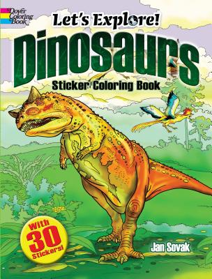 Let's Explore! Dinosaurs Sticker Coloring Book: With 30 Stickers! (Dover Coloring Books) Cover Image