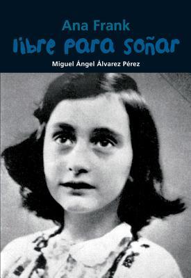 Libre para soñar: Ana Frank (Biografía joven) Cover Image