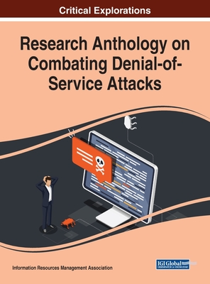 Research Anthology on Combating Denial-of-Service Attacks Cover Image