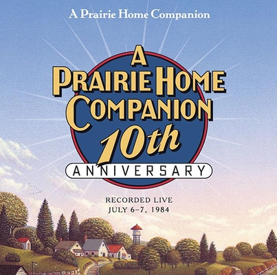 A Prairie Home Companion 10th Anniversary Cover Image