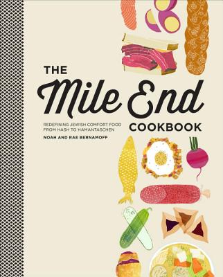 The Mile End Cookbook: Redefining Jewish Comfort Food from Hash to Hamantaschen Cover Image