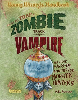 How to Trap a Zombie, Track a Vampire, and Other Hands-On Activities for Monster Hunters Cover