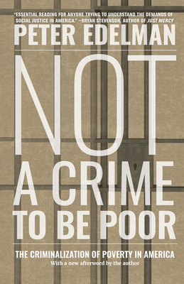 Not a Crime to Be Poor: The Criminalization of Poverty in America Cover Image