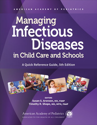 Managing Infectious Diseases in Child Care and Schools: A Quick Reference Guide Cover Image