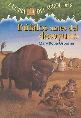 Bufalos Antes del Desayuno (Magic Tree House #18) Cover Image