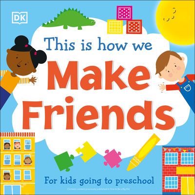This Is How We Make Friends: For kids going to preschool Cover Image