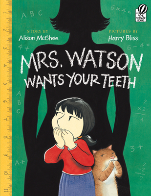 Cover for Mrs. Watson Wants Your Teeth