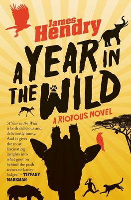 A Year in the Wild: A Riotous Novel Cover Image